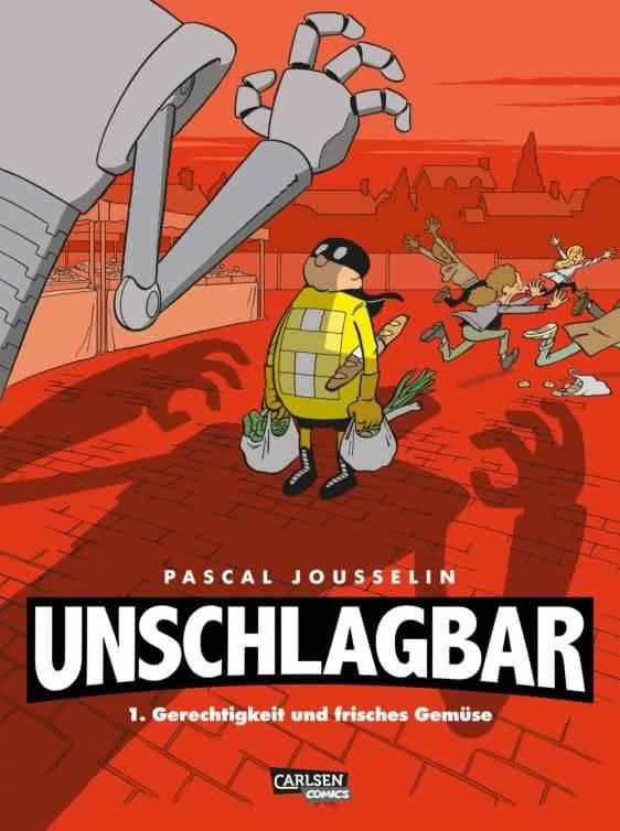 """Es kann nur einen geben! Zu Pascal Jousselins Comic """"Unschlagbar. Bd. 1: Gerechtigkeit und frisches Gemüse"""" (Rezension, #55)"""